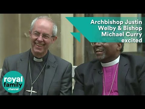 Archbishop Justin Welby and Presiding Bishop Michael Curry excited for the royal wedding