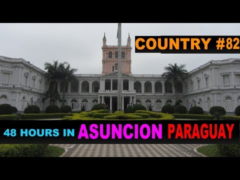 A Tourist's Guide to Asuncion, Paraguay
