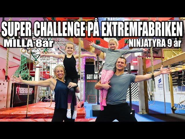 SUPER CHALLENGE PÅ EXTREMFABRIKEN MILLA 8år & NINJATYRA 9år