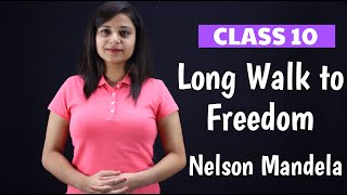 Nelson Mandela long walk to freedom class 10 in hindi | full summary