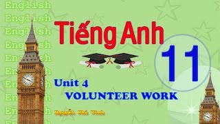 TIẾNG ANH LỚP 11 - UNIT 4 : VOLUNTEER WORK | ENGLISH 11