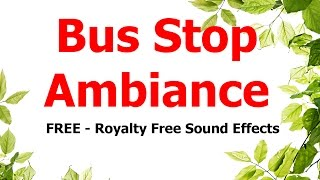 FREE - Royalty free Sound effects / Bus stop ambiance