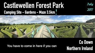 Castlewellen Forest Park Camping Site, Gardens, 3 5km Maze in Co Down Northern Ireland | Day 6