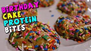 Birthday Cake PROTEIN Bites Recipe