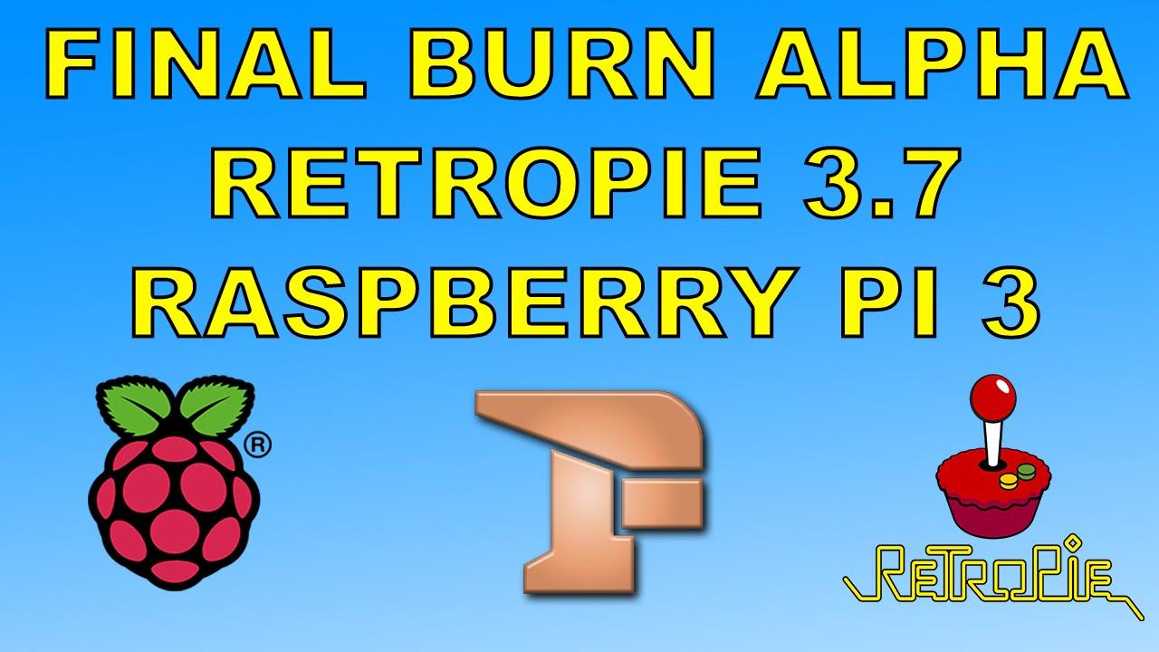 FINAL BURN ALPHA Arcade Emulator Retropie 3 7 Raspberry Pi 3