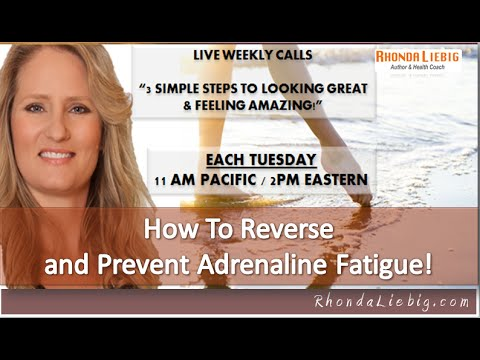 How To Reverse  and Prevent Adrenaline Fatigue!