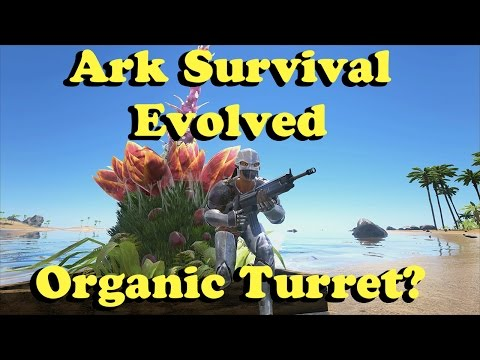 Ark Survival Evolved: Organic Turret! Plant Species X