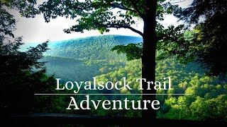 Loyalsock Trail Thru Hike - 4 Days of Adventure