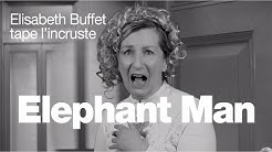 Elisabeth Buffet tape l'incruste dans « Elephant Man » !