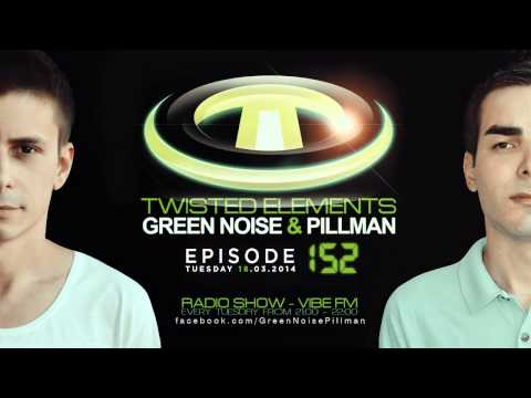 #152 Twisted Elements - Green Noise & Pillman - Martie 18 @ Vibe FM