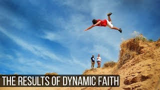 What Are The Results of Dynamic Faith?