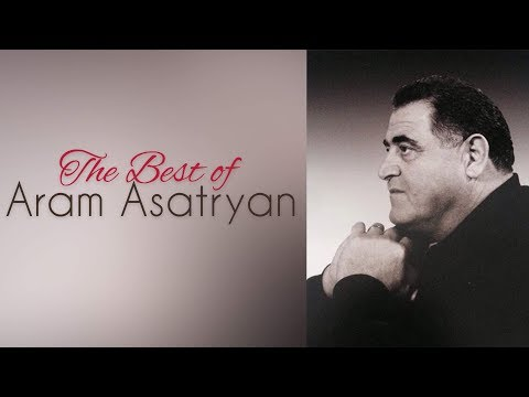 Արամ Ասատրյան • The Best Of Aram Asatryan (Quiet Songs) || © 2019