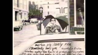 John Peel's Martin Pig - Lovely Rita