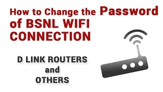 كيفية تغيير كلمة المرور من bsnl واي فاي على Dlink DSL-2750U ، وغيرها من أجهزة التوجيه|تغيير Bsnl واي فاي كلمة المرور