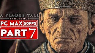 A PLAGUE TALE INNOCENCE Gameplay Walkthrough Part 7 [1080p HD 60FPS PC] - No Commentary