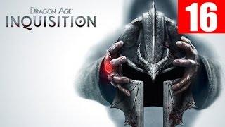Dragon Age Inquisition Gameplay Walkthrough Part 16 Let