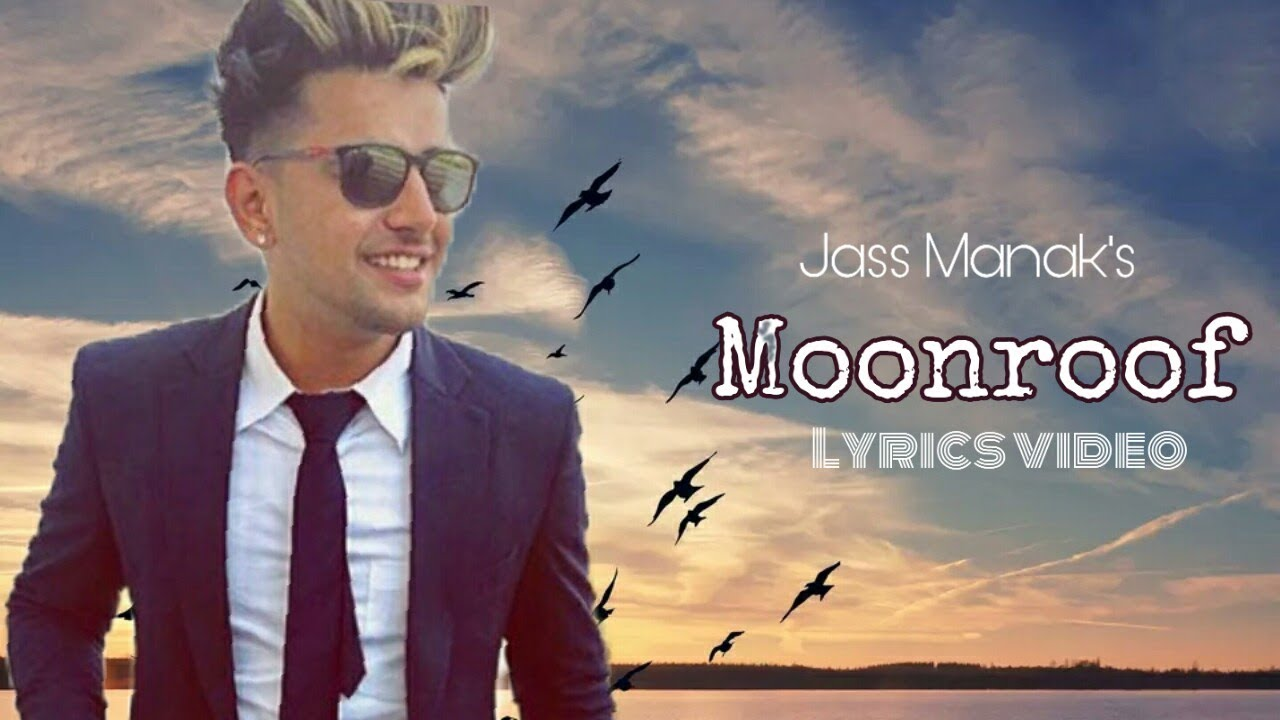 Moonroof: Jass Manak  (Lyrics video)Geet MP3_G.k digital