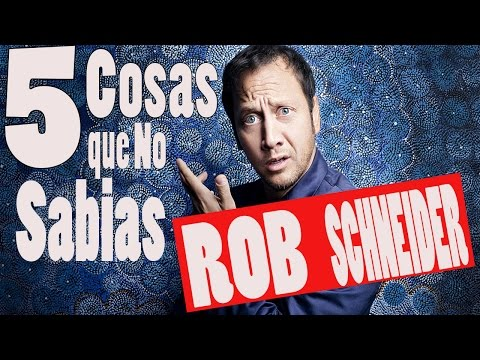 5 Cosas que NO sabias de ROB SCHNEIDER
