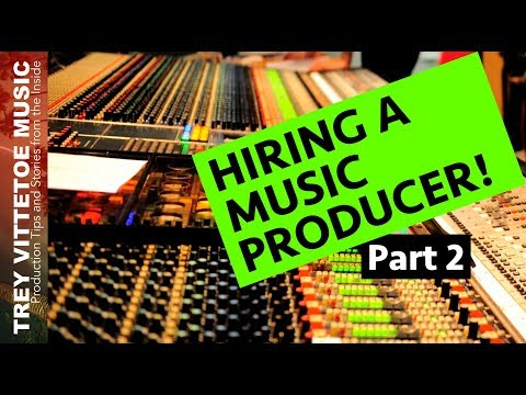 So You Want to Hire a Music Producer? Part Two