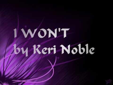 Keri Noble - I Won't - Lyrics