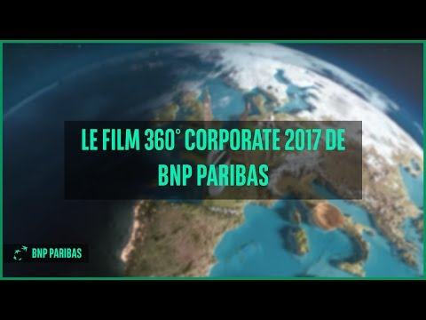 Le Film 360° Corporate 2017 de BNP Paribas