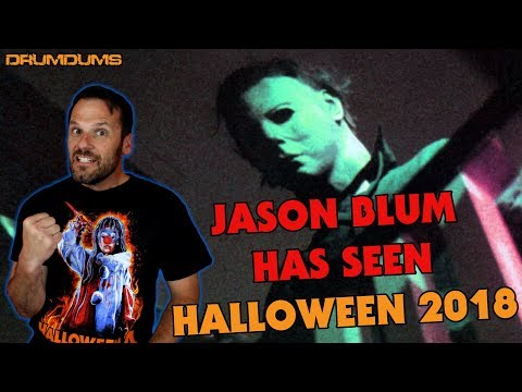 JASON BLUM HAS SEEN HALLOWEEN 2018!! Drumdums Halloween