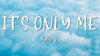 Download Mp3 It s Only Me Kaleb J Lirik Lagu Lirik Garage Lyrics