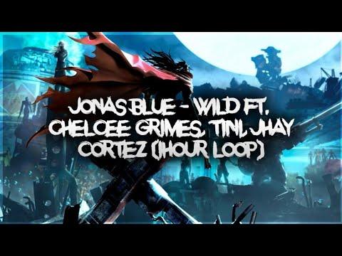 Jonas Blue - Wild ft. Chelcee Grimes, TINI, Jhay Cortez (1hour)