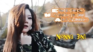 Nonna 3in1 - Eneng Kangen Abang [OFFICIAL] MP3