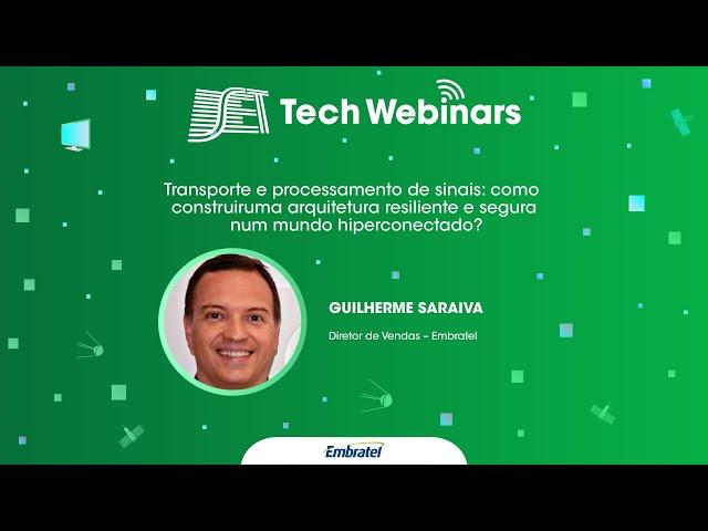 SET Tech Webinars: Melhores Momentos - Embratel - Transporte e processamento de sinais