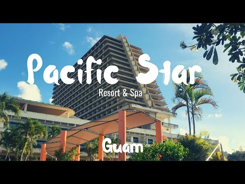 Pacific Star Resort & Spa Review - Guam