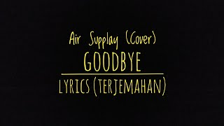 Goodbye - Air supply (Cover) - Lyrics (Terjemahan Indonesia)