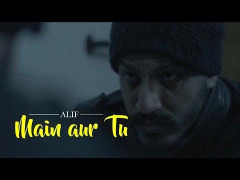 Main aur Tu : Alif | Music Video