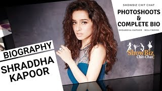 Shraddha Kapoor Complete Biography and Stunning Photo Shoots