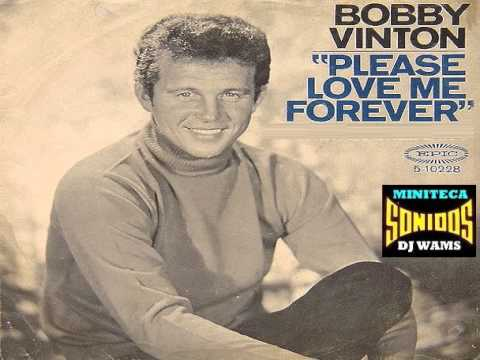 Bobby Vinton – Please Love Me Forever Lyrics | Genius Lyrics