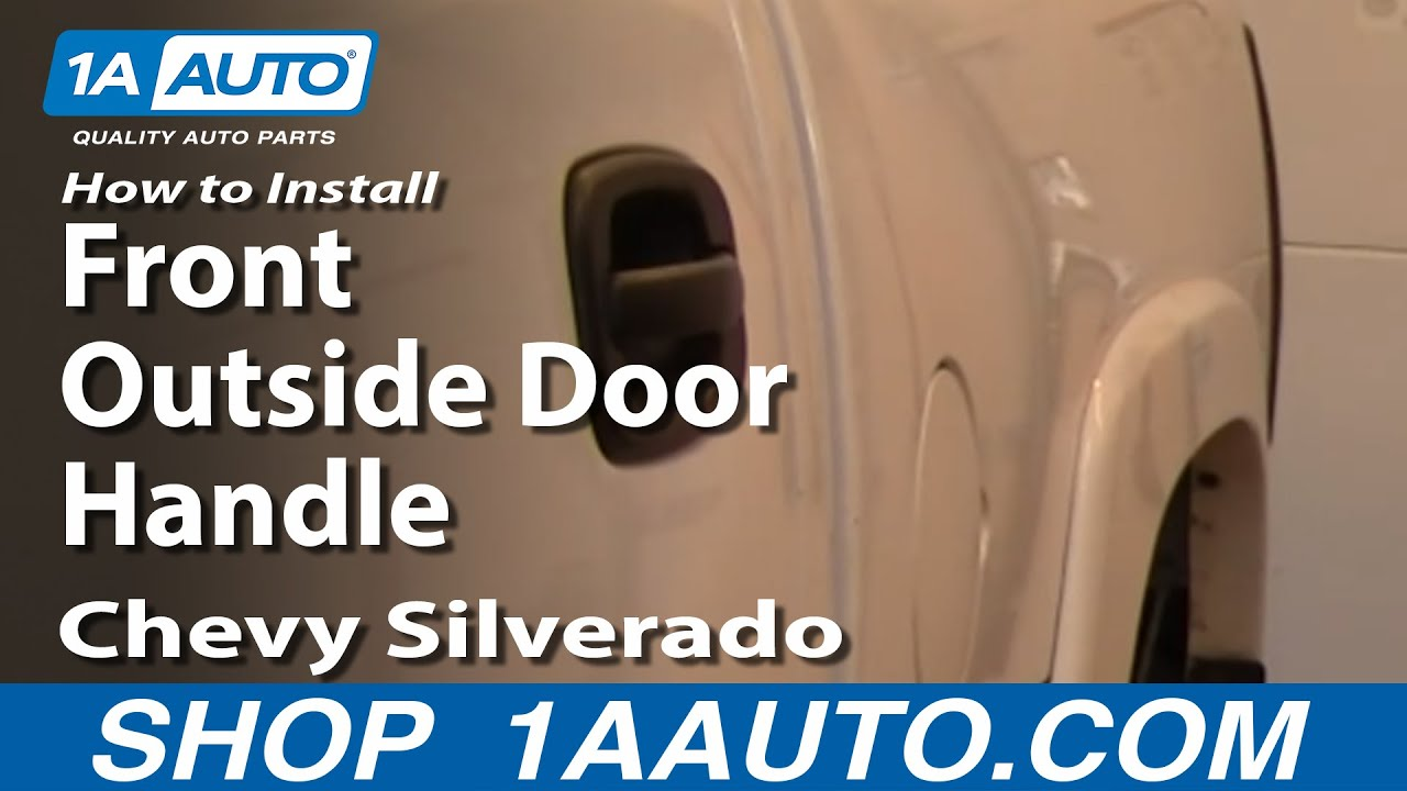 How To Install Replace Broken Front Outside Door Handle Chevy ...