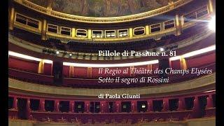 Il Regio al Théâtre des Champs-Elysées - Sotto il segno di Rossini - Pillole di Passione n. 81