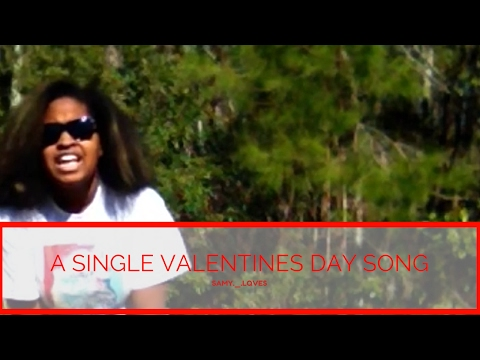A Single Valentines Day Song- SAMY._.LQVES