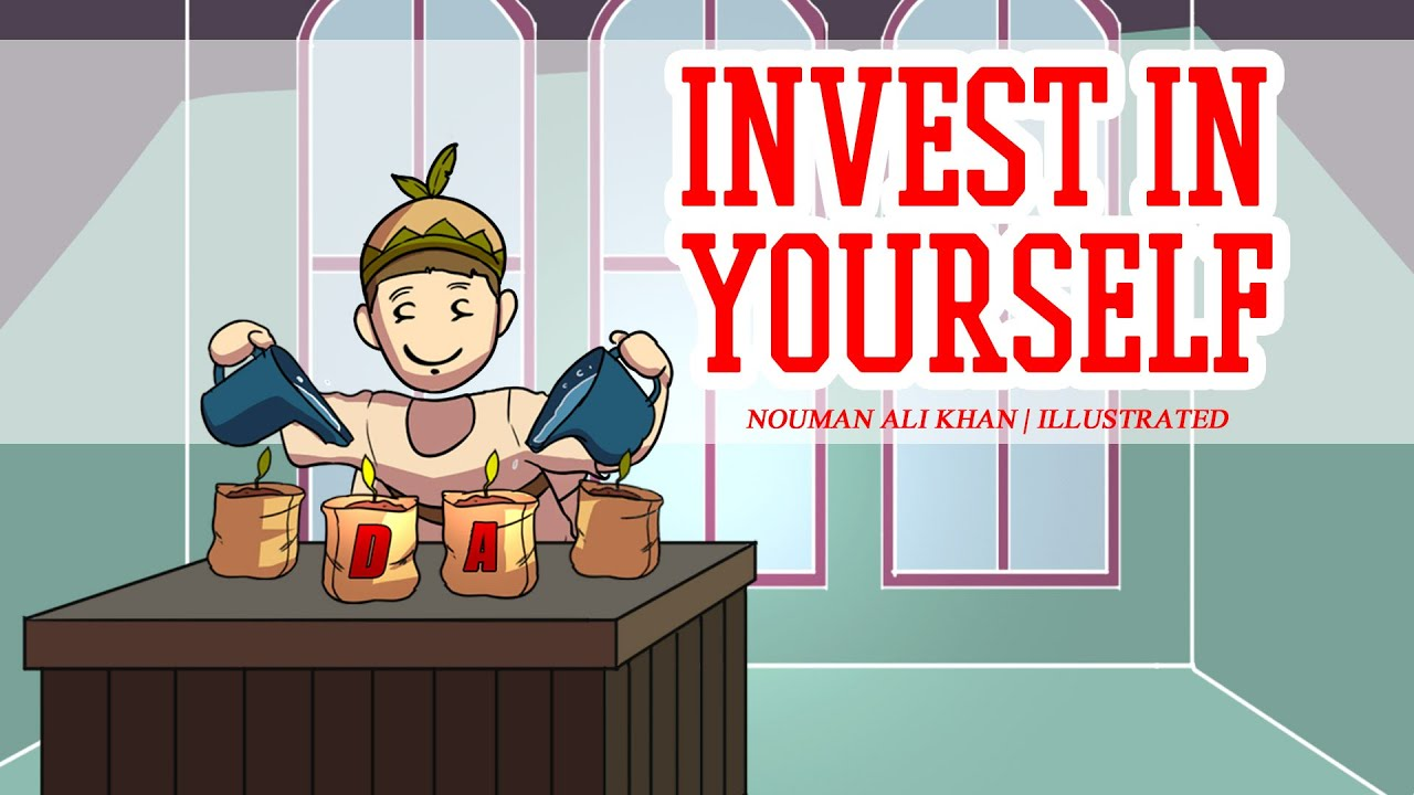 invest in yourself nouman ali khan illustrated