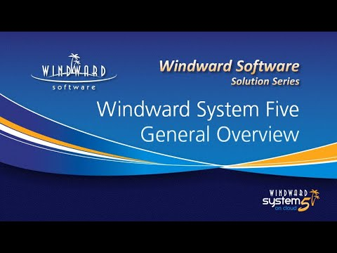 Windward System Five General Overview - Integrated Business Management Software