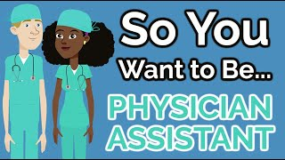 So You Want to Be a PHYSICIAN ASSISTANT [Ep. 17]
