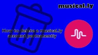 How to delete Musical.ly Account Permanently Mobile Phone? Easy video (part 1)