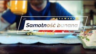 Wstawaki [100] Samotność banana