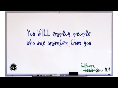 You Will Employ People Smarter Than You