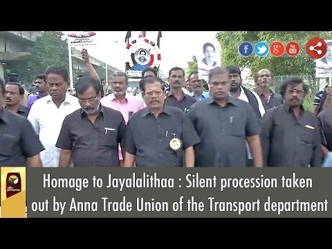 Homage to Jayalalithaa : Silent procession taken out by Anna Trade Union of the Transport department
