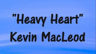 "Kevin MacLeod ""Heavy Heart"" Celtic/Irish Music - Royalty-Free"