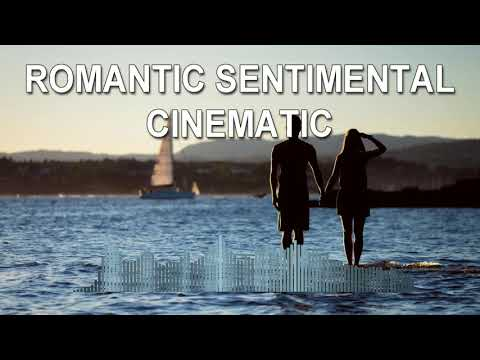 Romantic Sentimental Cinematic