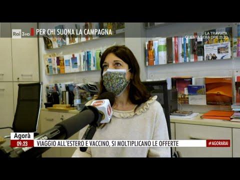 Vaccino da viaggio - Agorà 09/04/2021