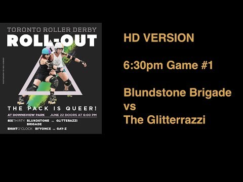 HD Version Toronto Roller Derby Presents: RollOut 2017 Blundstone Brigade v Glitterazzi TORD PRIDE