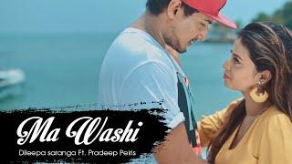 Ma Washi Dileepa saranga Ft Pradeep Peiris